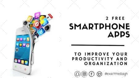 Improve productivity, Social Media for success, Smartphone apps for productivity, Esther Nyaadie, ExactMediaGh, Social Media Consultant, Digital Nuggets
