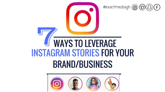 Esther Nyaadie, ways to use Instagram Stories for business, Instagram Stories, 7 ways to leverage