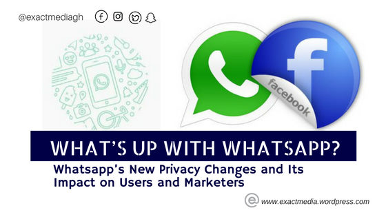 Whatsapp Marketing Expert. Esther Nyaadie. Whatsapp's new privacy changes and its impact on users and marketers